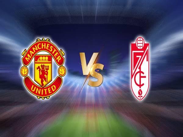 Nhận định kèo Man Utd vs Granada, 02h00 ngày 16/6 Cup C2